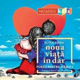 Noua viata in dar. Poezii pentru mamici/Alina Sirbu