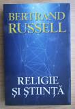 Bertrand Russell - Religie si stiinta