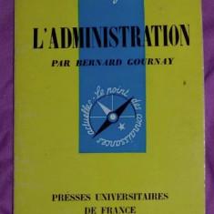 L'administration  / Bernard Gournay