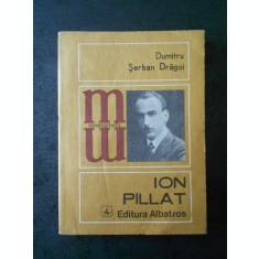 DUMITRU SERBAN DRAGOI - ION PILAT