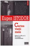 Cartea vietii mele - Sulea 31, N3, sc. 2. cu ocazia comunismului, Eugen Istodor