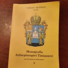 BANAT-V. MUNTEAN, MONOGRAFIA ARHIEPISCOPIEI TIMISOAREI 1918-2015, TIMISOARA