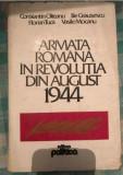 Armata romana in revolutia din august 1944  / Constantin Olteanu s.a.
