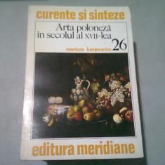 ARTA POLONEZA IN SECOLUL AL XVII-LEA - MARIUSZ KARPOWICZ