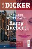 Cumpara ieftin Adevarul despre cazul Harry Quebert/Joel Dicker