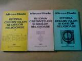 ISTORIA CREDINTELOR SI IDEILOR RELIGIOASE - 3 Volume - Mircea Eliade