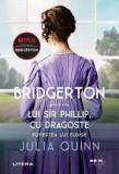 JULIA QUINN - LUI SIR PHILLIP CU DRAGOSTE - romance