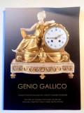 GENIO GALLICO , CEASURI ISTORICE FRANCEZE DIN COLECTII MUZEALE ROMANESTI , 2014