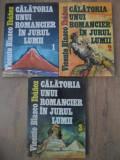 CALATORIA UNUI ROMANCIER IN JURUL LUMII VOL.1-3 - VICENTE BLASCO IBANEZ