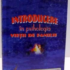 INTRODUCERE IN PSIHOLOGIA VIETII DE FAMILIE , 2005