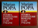 Cumpara ieftin ISTORIA LITERATURII ROMANE DE AZI PE MAINE - MARIAN POPA, 2 volume, Ed.Semne2009