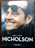 ALBUM JACK NICHOLSON (MOVIE ICONS / TASCHEN, 2009) [LB ENGLEZA/GERMANA/FRANCEZA]