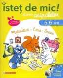 Istet de mic! Lumea animalelor. Matematica - Citire - Scriere (5-6 ani)/Christine Lecocq