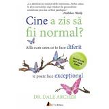Cine a zis sa fii normal? | Dale Archer