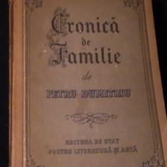 CRONICA DE FAMILIE-PETRU DUMITRIU-PRIMA EDITIE443 PG-