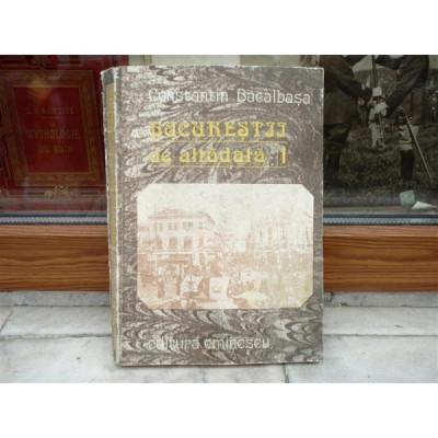 Bucurestii de altadata volumul 1871-1877 , Constantin Bacalbasa, 1987 foto