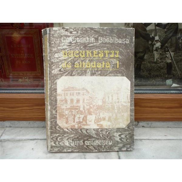 Bucurestii de altadata volumul 1871-1877 , Constantin Bacalbasa, 1987