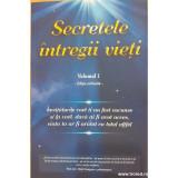 Secretele intregii vieti volumul 1