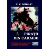 Piratii din Caraibe. Al doilea roman din seria Lacrimi de sirena - C. C. Mihalki