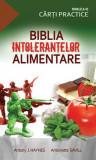 Biblia intoleranţelor alimentare
