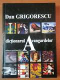 DICTIONARUL AVANGARDELOR- DAN GRIGORESCU, BUC. 2003