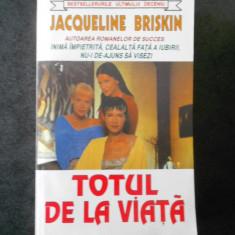 JACQUELINE BRISKIN - TOTUL DE LA VIATA