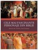Cumpara ieftin Cele mai fascinante personaje din Biblie. Povestiri din Vechiul şi Noul Testament