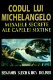 Codul lui Michelangelo. Mesajele secrete ale Capelei Sixtine - Roy Doliner