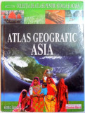 ATLAS GEOGRAFIC : ASIA , VOL. 4 , 2008