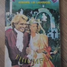 ROMANUL LUI LAGARDERE. TRIUMFUL DRAGOSTEI - PAUL FEVAL-FIUL
