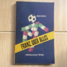 italia 90 ioan chirila franz uber alles campionatul mondial de fotbal 1990 sport