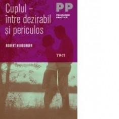 Robert Neuburger - Cuplul - între dezirabil și periculos