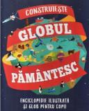 Cutie: Construiește Globul pământesc. Enciclopedie ilustrată și glob pentru copii
