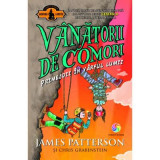 Primejdii in varful lumii.Vol. 4 - Seria VANATORII DE COMORI, James Patterson