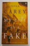 Cumpara ieftin Peter Carey - My Life as a Fake