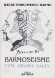 Barmoseisme - cum grano salis