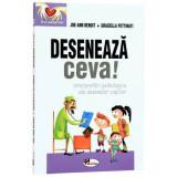 Deseneaza ceva! - Interpretari psihologice   Joe-Ann Benoit, Graziella Pettinati, Aramis