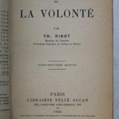 LES MALADIES DE LA VOLONTE , VINGT - NEUVIEME EDITION , par TH. RIBOT , 1916 *COTORUL SI COPERTA FATA REFACUTE