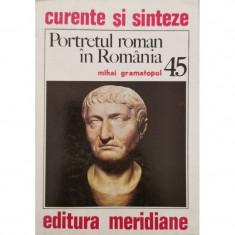 Portretul roman in Romania (45) - Mihai Gramatopol
