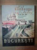 BUCURESTI , 550 ANI DE LA PRIMA ATESTARE DOCUMENTARA 1459 - 2009