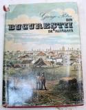 DIN BUCURESTII DE ALTADATA-GEORGE POTRA BUCURESTI 1981