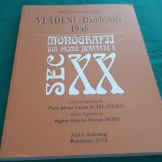 VLĂDENI – DÂMBOVIȚA 1946 MONOGRAFIA DIN PRIMA JUMĂTATE A SEC. XX/ 2016