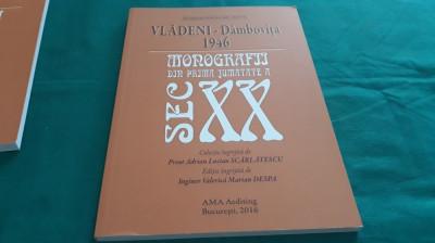 VLĂDENI – DÂMBOVIȚA 1946 MONOGRAFIA DIN PRIMA JUMĂTATE A SEC. XX/ 2016 foto