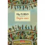 Cumpara ieftin Degete mici - Filip Florian