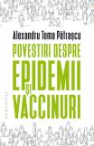 Cumpara ieftin Povestiri despre epidemii și vaccinuri