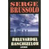 Serge Brussolo - Bulevardul banchizelor
