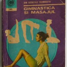 Din secretele frumusetii. Gimnastica si masajul – Olga Tuduri