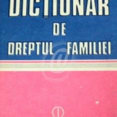 Dictionar de dreptul familiei (Ed. Stiintifica si enciclopedica)