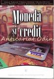 Moneda Si Credit - Vasile Turliuc, Vasile Cocris, Ovidiu Stoica, Angela Roman