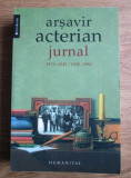 Arsavir Acterian - Jurnal 1929-1945 / 1958-1990